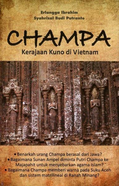 Champa Kerajaan Kuno Di Vietnam - Erlangga Ibrahim, Syahrizal Budi Putranto